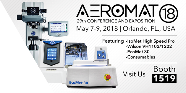 Visit Buehler at Aeromat 2018 may 7-9 in Orlando Florida